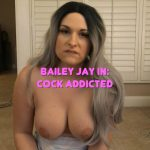 TS-BaileyJay presents Bailey Jay in Cock Addicted – 31.10.2016