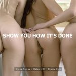 Babes presents Alexa Tomas, Cherry Kiss, Haley Hill in Show You How Its Done – 04.03.2017