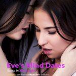 VivThomas presents Anie Darling & Eve Angel & Selena Mur in Eves Blind Dates Episode 4 – Date Night – 05.04.2017