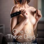 TheLifeErotic presents Alla B in One of Those Days 2 – 04.07.2017