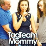 Incest – Tag Team Mommy With Me