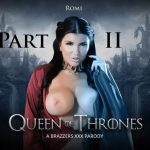Brazzers – ZZSeries presents Romi Rain in Queen Of Thrones: Part 2 (A XXX Parody) – 06.08.2017