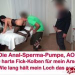 MyDirtyHobby presents Alexandra-Wett – Die Anal-Sperma-Pumpe – Wie lange halt mein Arsch das aus AO – The anal sperm pump! How long does my ass last AO