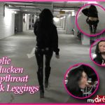 Mydirtyhobby presents Nasse-Laila – Offentlich im Parkhaus deepthroat abgeschluckt! – Public in Parking Ramp swallowed deepthroat!