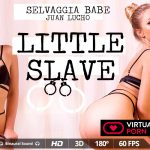 Virtualrealporn presents Selvaggia Babe, Juan Lucho in Little Slave – 05.10.2017