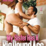 My Sister Has A Big Round Ass – Abella Danger,Gia Paige,Harley Jade,Brittany Shae,Xander Corvus,Ramon Nomar (Digital Sin)