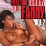 Poke That Tranny In The Fanny Vol. 2