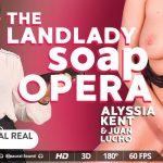 Virtualrealporn presents Alyssia Kent in The Landlady Soap Opera – 27.11.2017