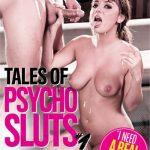 Tales Of Psycho Sluts 1 (2017)
