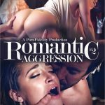 Ashley Fires, Chloe Amour, Dani Daniels, Noelle Easton, Ryan Madison – Romantic Aggression 2 (Full Movie)