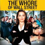 The Whore of Wall Street (Full Movie)