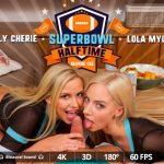 Virtualrealporn presents Nathaly Cherie, Lola Myluv, George Lee in Superbowl Halftime – 02.02.2018