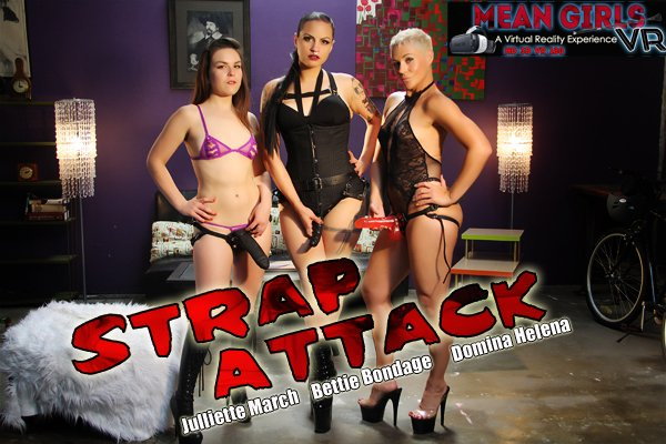 1_MeanGirlsVR_presents_Betty_Bondage___Domina_Helena___Juliette_March_in_Strap_Attack_Part_1.jpg