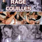 Calia B., Kelly Parys, Lucie Laurent, Vanessa, William – La Rage aux Couilles (Full Movie)