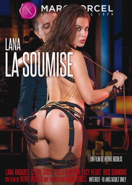 Lana la soumise –  Claire Castel, Cléa Gaultier, Lana Rhoades, Lucy Heart (2018/Full Movie/French)