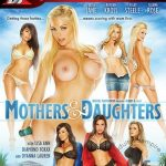 Mothers & Daughters – Ben English, Danny Mountain, Diamond Foxxx, Dyanna Lauren, Evan Stone, Jesse Jane, Kayden Kross, Lisa Ann, Manuel Ferrara, Riley Steele, Selena Santana, Tommy Gunn, Vicki Chase (Full Movie)