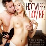 My Hotwife's Lover – Alison Tyler, Anikka Albrite, Chad White, Chanel Preston, Erik Everhard, Karla Kush (Full Movie/New Sensations)