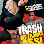 Trash My Tranny Ass! – Cristi, Fernanda, Geraldine, Martin, Pelado, Raul, Raw Delight (2017/Full Movie)