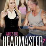 Who's The Headmaster? – Alix Lynx, Barrett Blade, Derrick Pierce, Eric Masterson, Jack Vegas, Jenna Reid (2018/Full Movie)