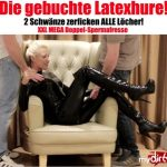 Mydirtyhobby presents Daynia – Die gebuchte Latex-Anal-Hure – 2 Schwanze fur alle Locher – The booked latex anal whore! 2 dicks for all holes!