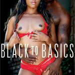 Black to Basics – Chanell Heart, Daya Knight, Isiah Maxwell, Mya Mays, Nat Turnher, Sean Michaels, Yara Skye ( Full Movie)