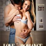 Love & Romance – Alison Tyler, Callie Calypso, Carter Cruise, Chanel Preston, Jade Nile, Maddy O' Reilly, Marie McCray, Remy LaCroix, Sara Luvv, Stevie Foxx (2018/ Full Movie)