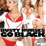 Busty Nurses Go Black – Isiah Maxwell, Krissy Lynn, Mia Lelani, Mike Quasar, Nat Turnher, Nina Elle, Richelle Ryan, Sean Michaels (2018/ Full Movie)