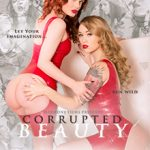 Corrupted Beauty – Clarke Kent, Ella Hughes, Henessy, Misha Cross, Ryan Ryder, Samantha Bentley, Stella Cox (Full Movie/ 2018)
