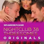 Nightclub Hardcore 38 – Abella Danger, Nina North, Sydney Cole (Full Movie/ 2018)