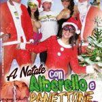 A Natale Tra Alberello e Panettone Porta Pure un Bel Troione (Full Movie)