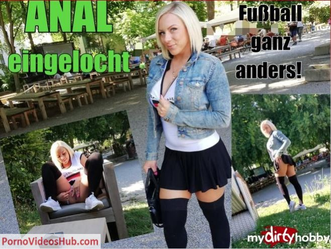 1_MyDirtyhobby_presents_LilliVanilli_-_Anal_eingelocht_-_Futtball_ganz_anders_-_ANAL_holed__Football_very_different_.JPG