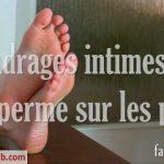 Chronicles of Mlle Fanchette presents Cadrages intimes II – Du sperme sur les pieds