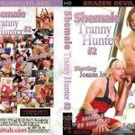 Brazen Devil presents Joanna Jet, Jordan Jay, Carmen Moore, Gina Hart, Jamie Paige & Liberty Harkness in Shemale Tranny Hunter 2
