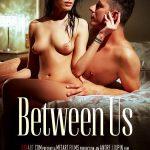 SexArt presents Lexi Layo, Nick Ross in Between Us – 19.12.2018